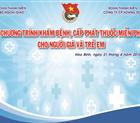 Chương trình khám bệnh, cấp phát thuốc miễn phí cho người già và trẻ em.